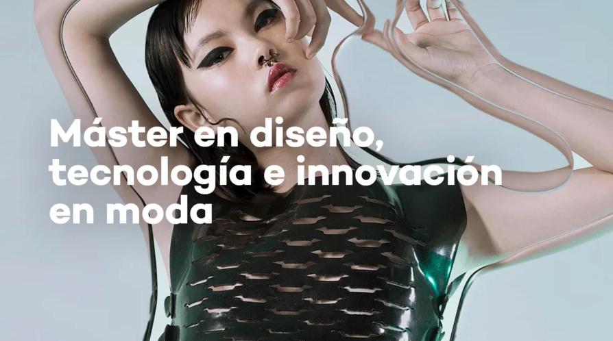 Máster en diseño, tecnología e innovación en moda | Bau Barcelona